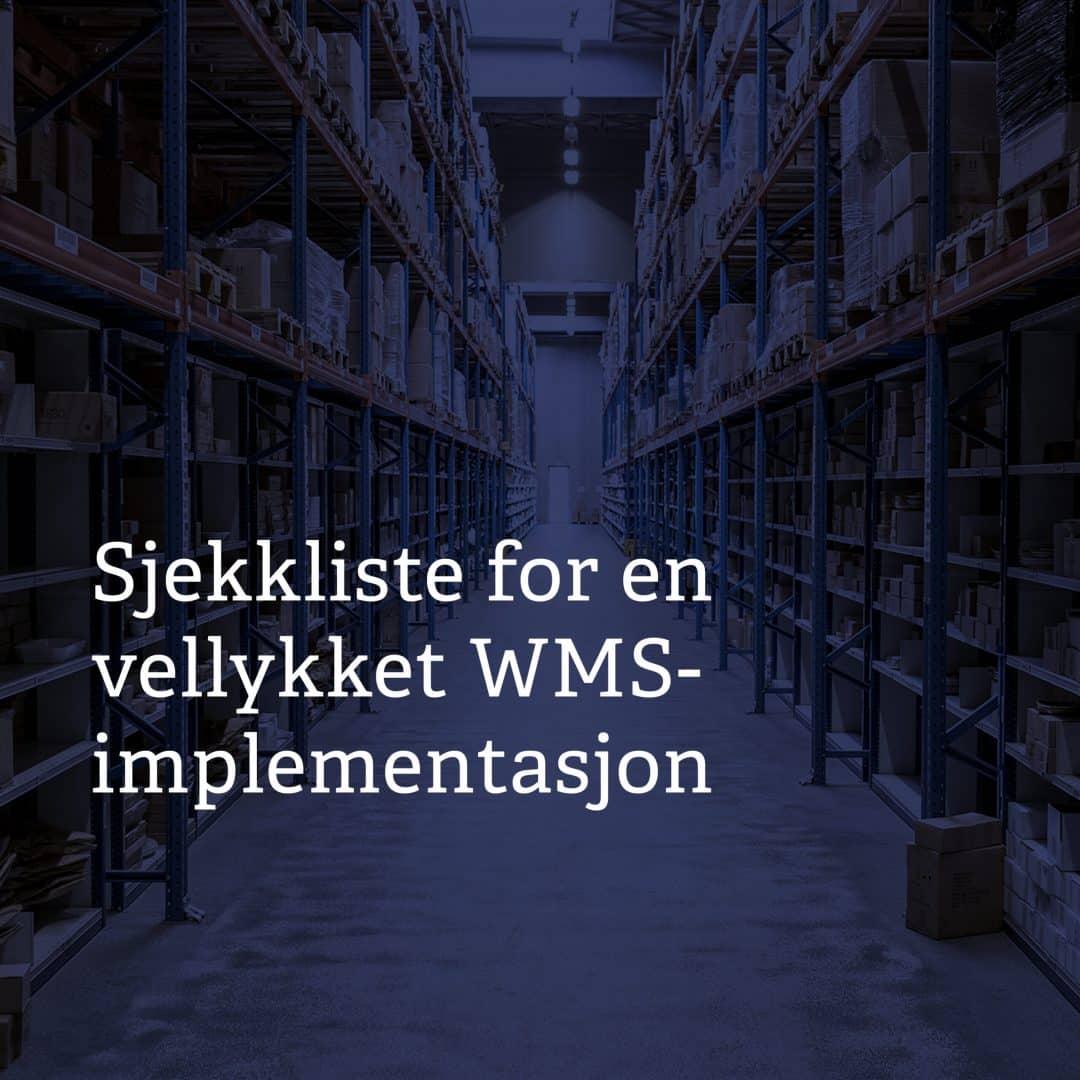 Sjekkliste for en vellykket WMS-implementasjon_1080x1080