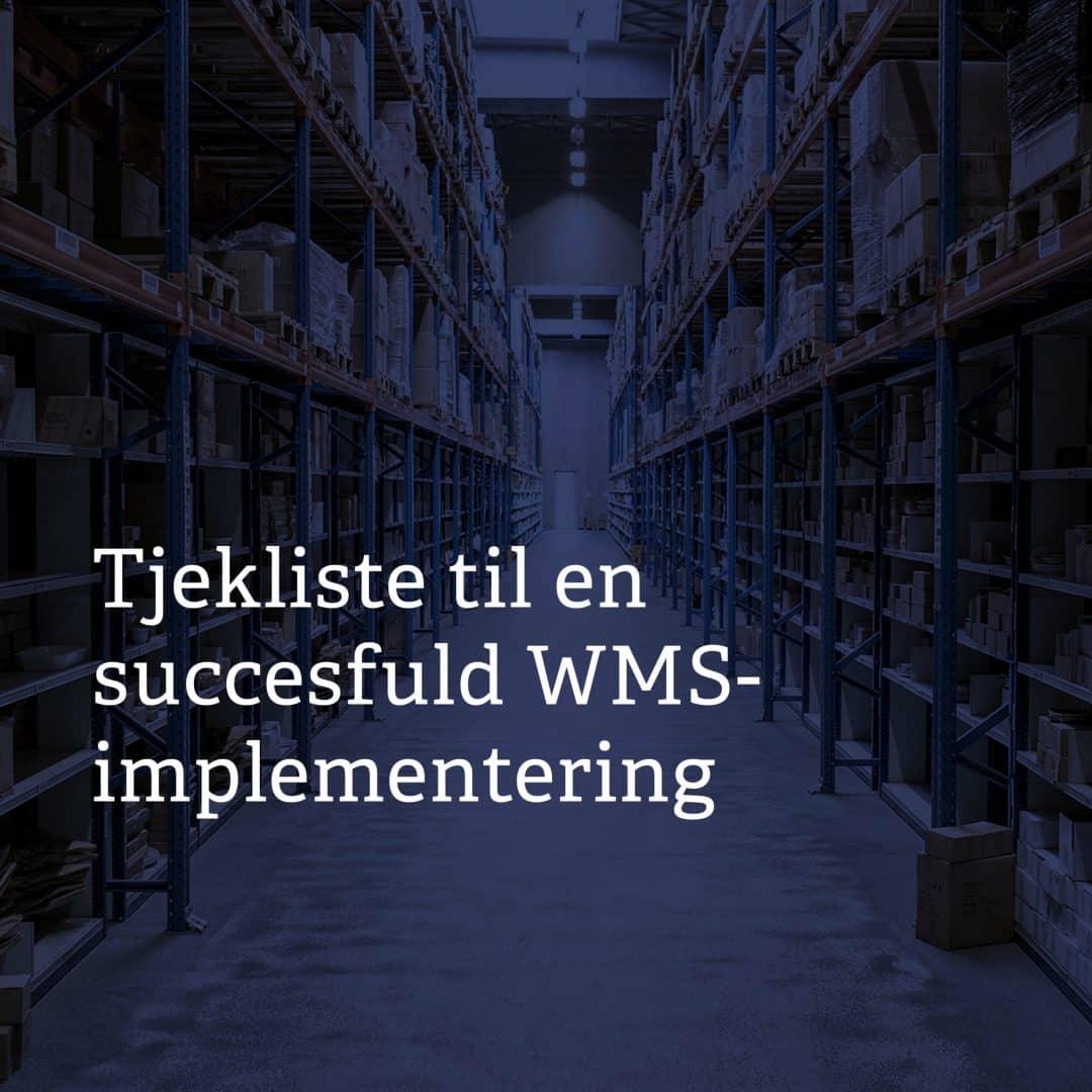 Tjekliste til en succesfuld WMS implementering_1080x1080